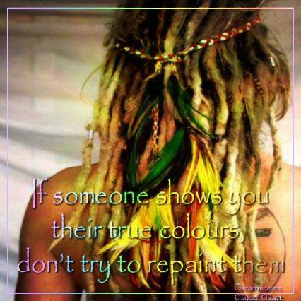 If someone shows you their true colors