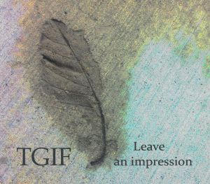 tgif leave an impression