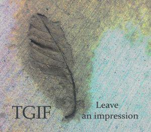 tgif leave an impression